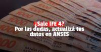 ¿Habrá IFE 4? ANSES recomienda actualizar los datos