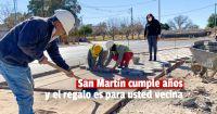 San Martín celebró su aniversario con obras para los vecinos y vecinas